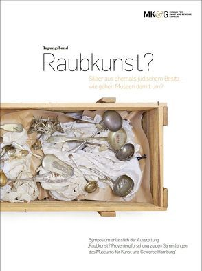 Tagungsband. Raubkunst? von Reuther,  Silke, Sabine,  Schulze