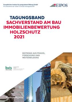 Tagungsband: Sachverstand am Bau – Immobilienbewertung – Holzschutz 2021. von Schönherr,  Sabine