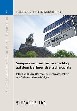 Symposium zum Terroranschlag auf dem Berliner Breitscheidplatz von Prof. Dr. Nettelnstroth,  Wim, Prof. Dr. Schönrock,  Sabrina