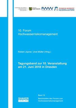 Tagungsband zur 10. Veranstaltung des Forums der EG-HWRM-RL am 21. Juni 2018 in Dresden von Jüpner,  Robert, Müller,  Uwe