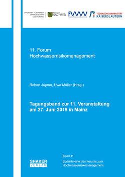 Tagungsband zur 11. Veranstaltung des Forums der EG-HWRM-RL am 27. Juni 2019 in Mainz von Jüpner,  Robert, Müller,  Uwe