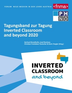 Tagungsband zur Tagung Inverted Classroom and beyond 2020 von Christian,  Freisleben-Teutscher, Gerhard,  Brandhofer, Josef,  Buchner, Karin,  Tengler