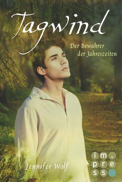 Tagwind. Der Bewahrer der Jahreszeiten (Buch 4) von Wolf,  Jennifer