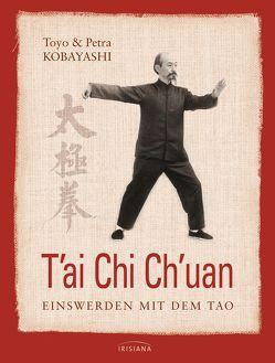 T'ai Chi Ch'uan von Kobayashi,  Petra, Kobayashi,  Toyo