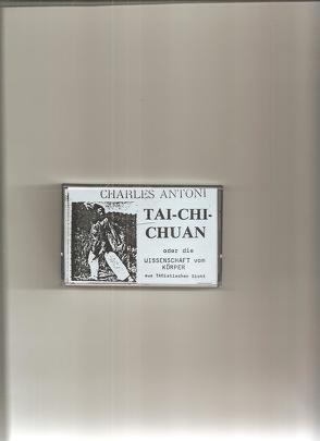 Tai Chi Chuan – Tonkassette von Antoni,  Charles
