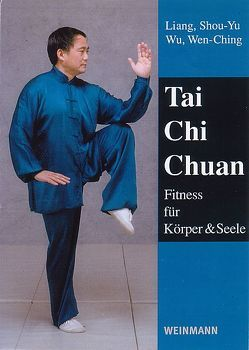 Tai Chi Chuan von Breiter,  Denise, Farman-Farmaian,  Reza, Liang,  Shou-Yu, Rosenstein,  Marcus, Wu,  Wen-Ching, Yang,  Jwing-Ming