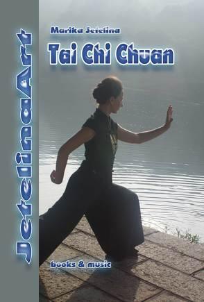 Tai Chi Chuan in acht Folgen von Jetelina,  Marika