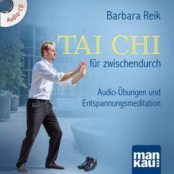 Tai Chi für zwischendurch von Reik,  Barbara