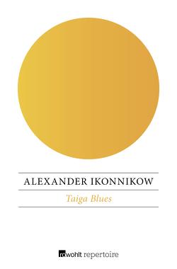 Taiga Blues von Ikonnikow,  Alexander, Nitschke,  Annelore