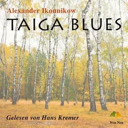 Taiga Blues von Ikonnikow,  Alexander, Kremer,  Hans