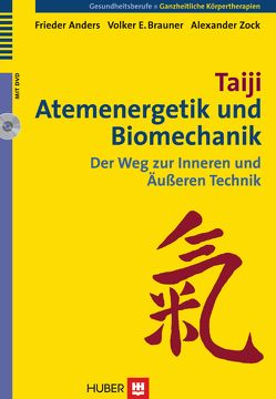 Taiji, Atemenergetik und Biomechanik von Anders,  Frieder, Brauner,  Volker, Zock,  Alexander