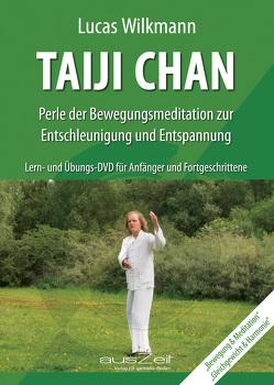 Taiji Chan – Perle der Bewegungsmeditation zur Entschleunigung und Entspannung von Wilkmann,  Lucas