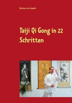Taiji Qi Gong in 22 Schritten von von Czapski,  Hartmut