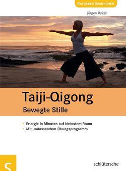 Taiji-Qigong – Bewegte Stille von Ryzek,  Jürgen