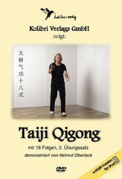 Taiji-Qigong mit 18 Folgen Teil 3 von Oberlack,  Helmut