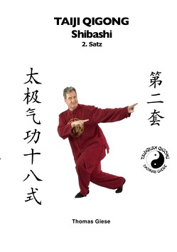 Taiji Qigong Shibashi / Taiji Qigong Shibashi, 2.Satz von Giese,  Thomas