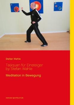 Taijiquan für Einsteiger by Stefan Wahle von Wahle,  Stefan