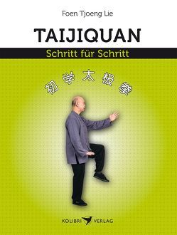 Taijiquan Schritt für Schritt von Lie,  Foen Tjoeng