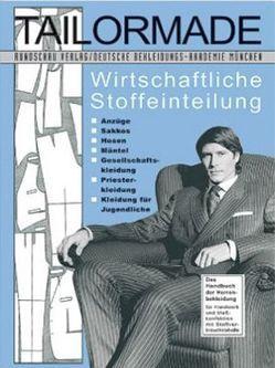 Tailormade – Wirtschaftliche Stoffeinteilung von Deutsche Bekleidungs-Akademie,  München