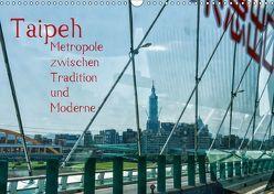 Taipeh, Metropole zwischen Tradition und Moderne. (Wandkalender 2018 DIN A3 quer) von Gödecke,  Dieter