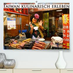 Taiwan kulinarisch erleben (Premium, hochwertiger DIN A2 Wandkalender 2020, Kunstdruck in Hochglanz) von Schiffer,  Michaela