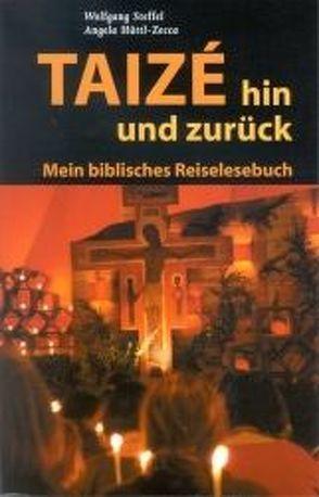 Taizé hin und zurück von Hüttl-Zecca,  Angela, Steffel,  Wolfgang