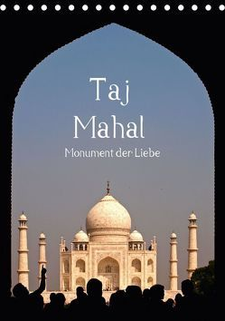 Taj Mahal – Monument der Liebe (Tischkalender 2018 DIN A5 hoch) von - Carina Buchspies,  Sichtweisen