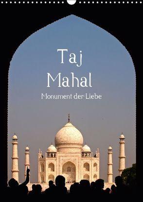 Taj Mahal – Monument der Liebe (Wandkalender 2019 DIN A3 hoch) von - Carina Buchspies,  Sichtweisen