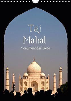 Taj Mahal – Monument der Liebe (Wandkalender 2019 DIN A4 hoch) von - Carina Buchspies,  Sichtweisen