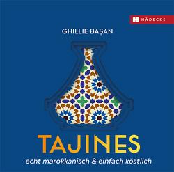 Tajines – echt marokkanisch & einfach köstlich von Basan,  Ghillie