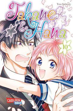Takane & Hana 10 von Bockel,  Antje, Shiwasu,  Yuki