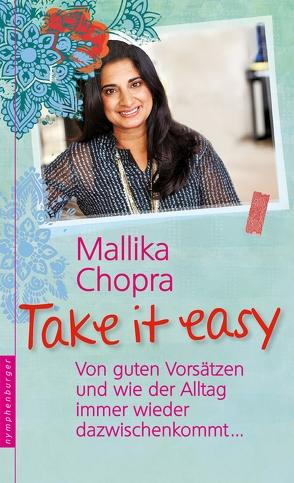 Take it easy von Chopra,  Mallika, Zerbst,  Marion