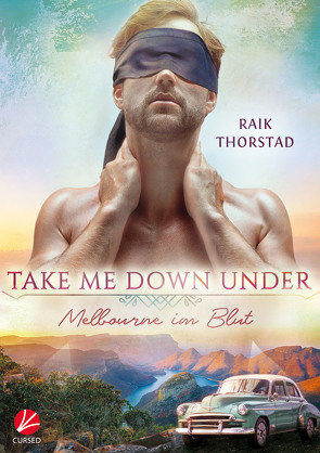 Take me down under: Melbourne im Blut von Thorstad,  Raik