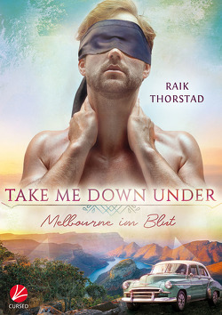 Take me down under: Melbourne im Blut von Thorstad,  Raik