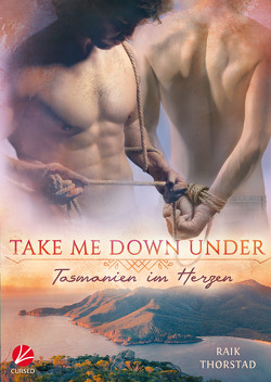 Take me down under: Tasmanien im Herzen von Thorstad,  Raik