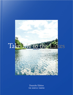 Take Me to the Lakes – Berlin Edition