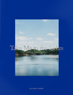Take Me to the Lakes – Köln Edition