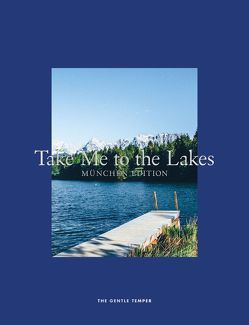 Take Me to the Lakes – München Edition