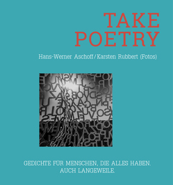 TAKE POETRY von Aschoff,  Hans - Werner