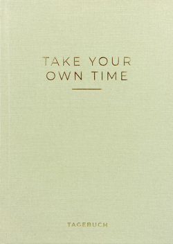 »Take your own time« Tagebuch von Caro