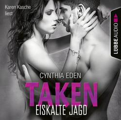Taken – Eiskalte Jagd von Eden,  Cynthia, Kasche,  Karen, Neumann,  Sabine