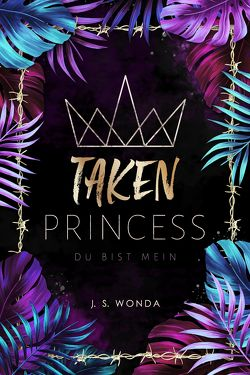 TAKEN PRINCESS von Wonda,  J. S.
