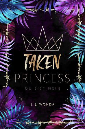 TAKEN PRINCESS von Wonda,  J. S.