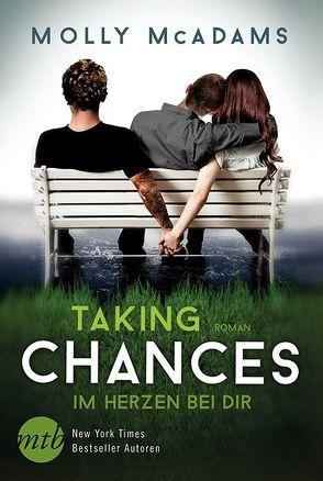 Taking Chances – Im Herzen bei dir von Kappeller,  Justine, McAdams,  Molly