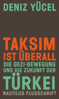 Taksim ist überall von Akrap,  Doris, Böhmer,  Daniel-Dylan, Topcu,  Özlem, Yücel,  Deniz