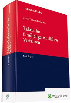 Taktik im familiengerichtlichen Verfahren von Roßmann,  Franz Thomas