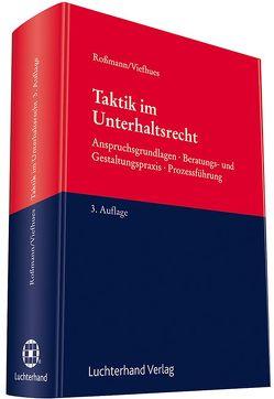 Taktik im Unterhaltsrecht von Roßmann,  Franz Thomas, Viefhues,  Wolfram