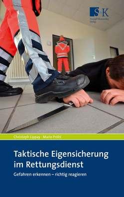 Taktische Eigensicherung im Rettungsdienst von Lippay,  Christoph, Pröhl,  Mario