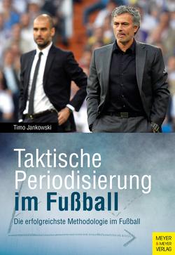 Taktische Periodisierung im Fußball von Jankowski,  Timo