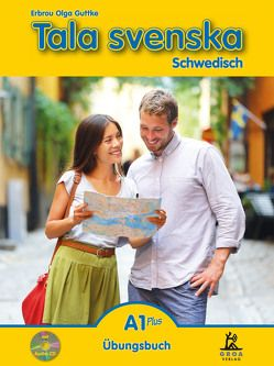 Tala svenska Schwedisch A1 Plus von Guttke,  Erbrou Olga, Guttke,  Stefan